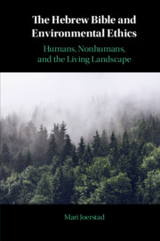 The Hebrew Bible and Environmental Ethics