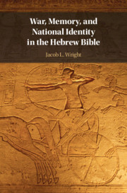 War, Memory, and National Identity in the Hebrew Bible