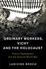 Ordinary Workers, Vichy and the Holocaust