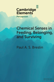 Chemical Senses in Feeding, Belonging, and Surviving