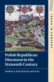 Polish Republican Discourse in the Sixteenth Century