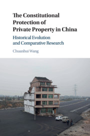 The Constitutional Protection of Private Property in China