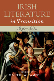 Irish Literature in Transition, 1830–1880
