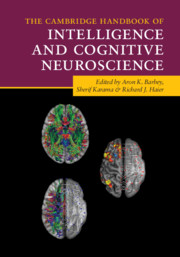 The Cambridge Handbook of Intelligence and Cognitive Neuroscience