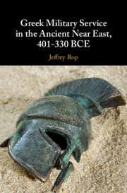 Greek Military Service in the Ancient Near East, 401–330 BCE