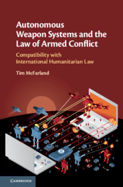 Autonomous Weapon Systems and the Law of Armed Conflict