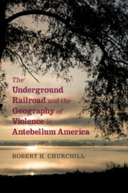 The Underground Railroad and the Geography of Violence in Antebellum America