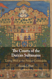 The Courts of the Deccan Sultanates