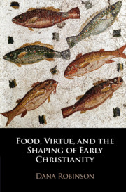 Food, Virtue, and the Shaping of Early Christianity