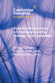 Austrian Perspectives on Entrepreneurship, Strategy, and Organization