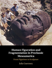 Human Figuration and Fragmentation in Preclassic Mesoamerica