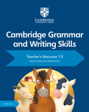 Cambridge Grammar and Writing Skills Teacher's Resource with Cambridge Elevate 1–3