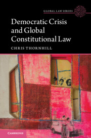 Democratic Crisis and Global Constitutional Law