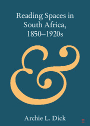 Reading Spaces in South Africa, 1850–1920s