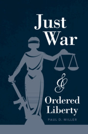 Just War and Ordered Liberty