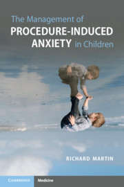 The Management of Procedure-Induced Anxiety in Children