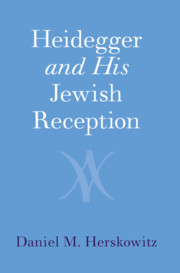 Heidegger and His Jewish Reception