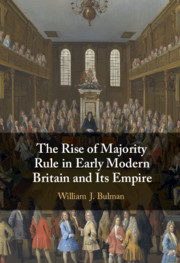 The Rise of Majority Rule in Early Modern Britain and Its Empire