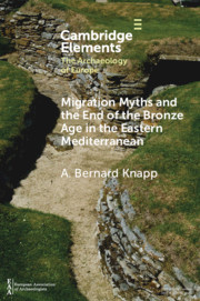 Migration Myths and the End of the Bronze Age in the Eastern Mediterranean