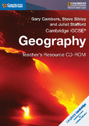 Cambridge IGCSE® Geography Teacher's Resource CD-ROM