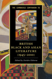 The Cambridge Companion to British Black and Asian Literature (1945–2010)