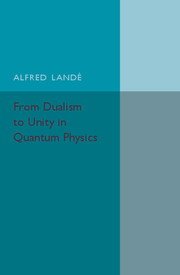 From Dualism to Unity in Quantum Physics