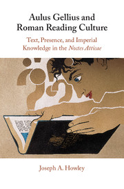 Aulus Gellius and Roman Reading Culture