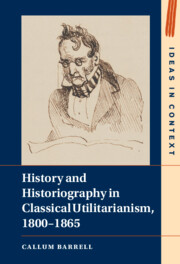 History and Historiography in Classical Utilitarianism, 1800–1865