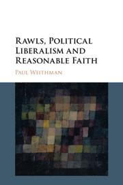 Rawls, Political Liberalism and Reasonable Faith