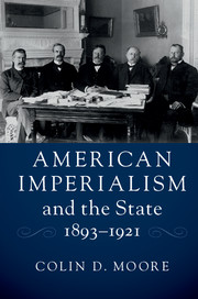 American Imperialism and the State, 1893–1921