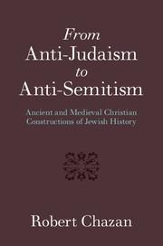 From Anti-Judaism to Anti-Semitism