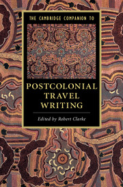 The Cambridge Companion to Postcolonial Travel Writing