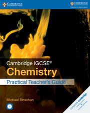 Cambridge IGCSE® Chemistry Practical Teacher's Guide with CD-ROM