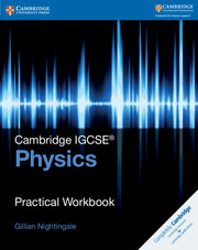Cambridge IGCSE® Physics Practical Workbook