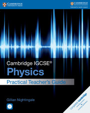 Cambridge IGCSE® Physics Practical Teacher's Guide with CD-ROM