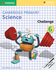 Cambridge Primary Science Challenge 6
