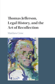 Thomas Jefferson, Legal History, and the Art of Recollection