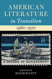 American Literature in Transition, 1960–1970</I>