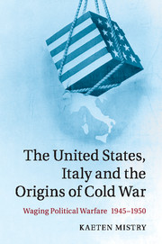 The United States, Italy and the Origins of Cold War
