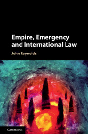 Empire, Emergency and International Law