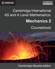 Cambridge International AS and A Level Mathematics: Mechanics 2 Revised Edition Cambridge Elevate edition (2 Years)