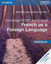 Cambridge IGCSE® and O Level French as a Foreign Language Workbook