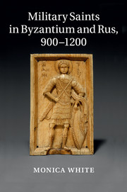 Military Saints in Byzantium and Rus, 900–1200