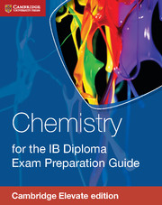 Chemistry for the IB Diploma Exam Preparation Guide Cambridge Elevate Edition (2 Years)