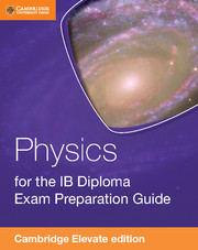 Physics for the IB Diploma Exam Preparation Guide Cambridge Elevate Edition (2 Years)