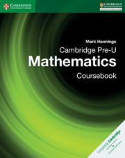 Cambridge Pre-U Mathematics Coursebook