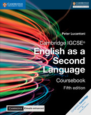 Cambridge IGCSE® English as a Second Language Coursebook with Cambridge Elevate Enhanced Edition (2 Years)