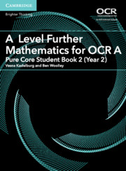 A Level Further Mathematics for OCR A Pure Core Student Book 2 (Year 2)