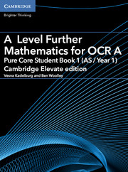 A Level Further Mathematics for OCR A Pure Core Student Book 1 (AS/Year 1) Cambridge Elevate Edition (1 Year) School Site Licence