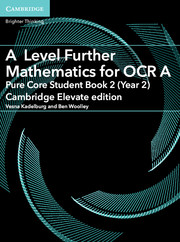 A Level Further Mathematics for OCR A Pure Core Student Book 2 (Year 2) Cambridge Elevate Edition (2 Years)